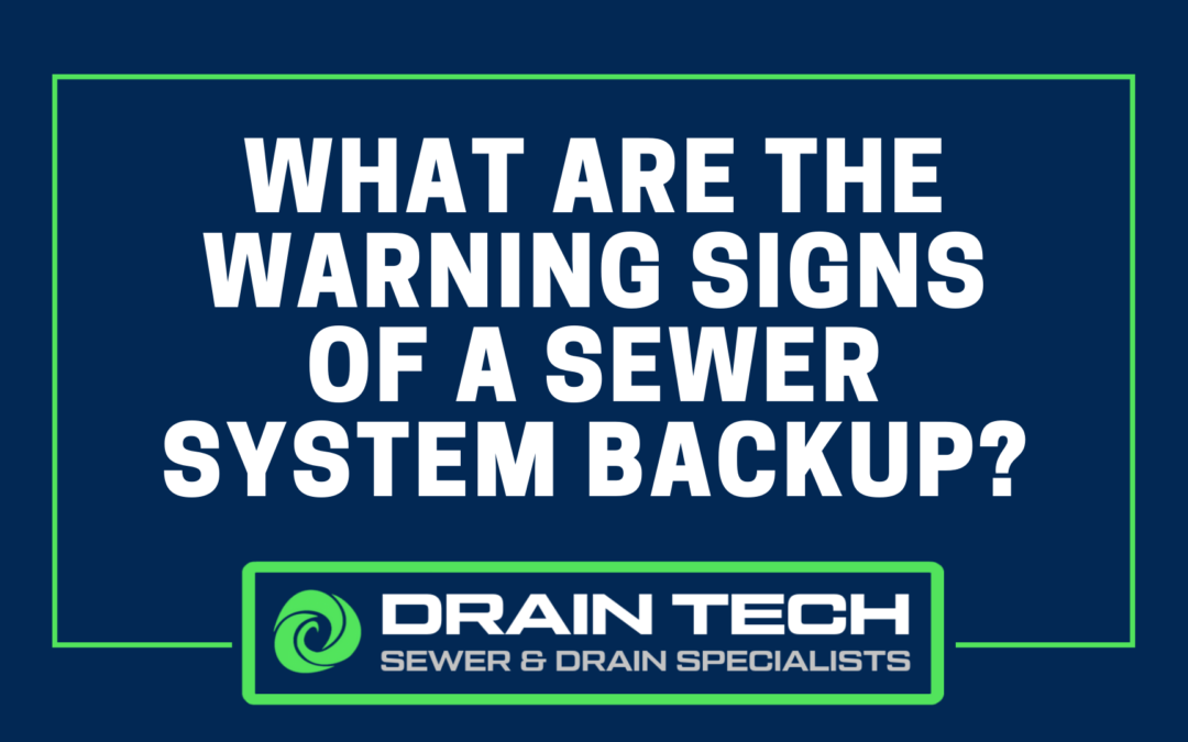 What are the Warning Signs of a Sewer System Backup?